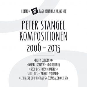 {:de}Taschenphilharmonie - Peter Stangel Kompositionen 2006-2015{:}{:en}Taschenphilharmonie - Peter Stangel Kompositionen 2006-2015{:}