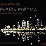 {:de}Saxismtango: Pasión Poética - Buenos Aires hora cero{:}{:en}Saxismtango: Pasión Poética - Buenos Aires hora cero{:}