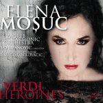 Elena Mosuc - Verdi Heroines