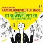 Quartett des Kammerorchester Basel: Der Struwwelpeter
